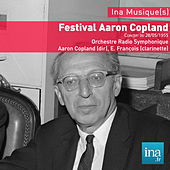 Festival Aaron Copland, Concert du 28/05/1955, Orchestre Radio Symphonique, Aaron Copland (dir), E. François (clarinette) by Various Artists
