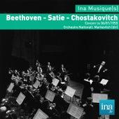 Beethoven - Satie - Chostakovitch, Concert du 06/01/1955, Orchestre National, I. Markevitch (dir) von Orchestre national de la RTF and Igor Markevitch