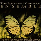 The Whitney Houston Endless Voyage de The Butterfly Chillout Ensemble