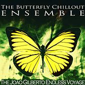 The João Gilberto Endless Voyage de The Butterfly Chillout Ensemble