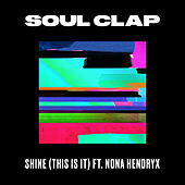 Shine (This Is It) (feat. Nona Hendryx) von Soul Clap