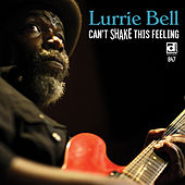 Can't Shake This Feeling von Lurrie Bell