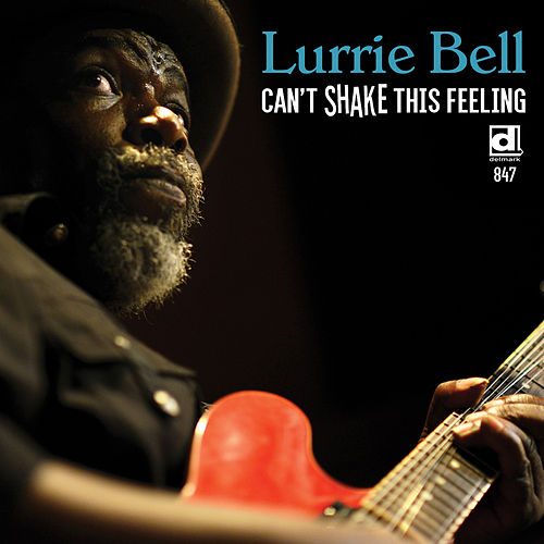 Can't Shake This Feeling by Lurrie Bell