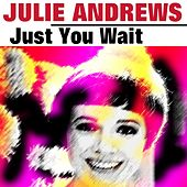 Just You Wait de Julie Andrews