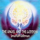 The Angel and the Goddess de Jonathan Goldman
