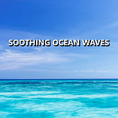 Soothing Ocean Waves von Soothing Sounds