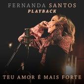 Teu Amor É Mais Forte (Playback) de Fernanda Santos