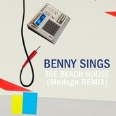 The Beach House (Mndsgn Remix) by Benny Sings
