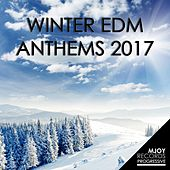 Winter EDM Anthems: 2017 by Various Artists