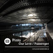 Our Love / Passenger de Pinto