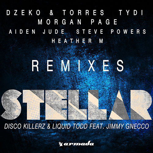 Stellar (Remixes) by Disco Killerz and Liquid Todd