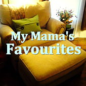 My Mama's Favourites by Various Artists