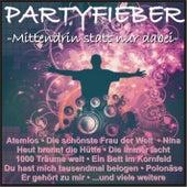 Partyfieber - Mittendrin statt nur dabei by Various Artists