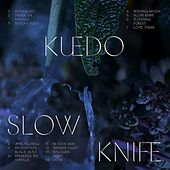 Slow Knife by Kuedo