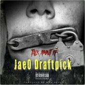 Talk About It by JaeO Draftpick