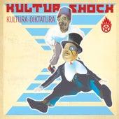 Kultura Diktatura von Kultur Shock