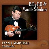 Billy Tell & Vanilla Schubert de Evan J. Marshall