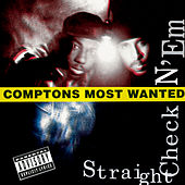 Straight Checkn' Em de Compton's Most Wanted