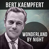 Wonderland by Night by Bert Kaempfert