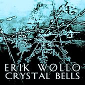 Crystal Bells (ep) by Erik Wøllo