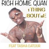 1 Thing Bout Me (feat. Tasha Catour) von Rich Homie Quan