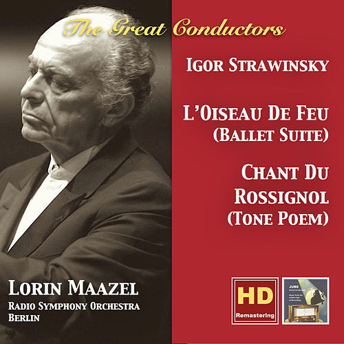 The Great Conductors: Lorin Maazel Conducts Stravinsky (Remastered 2016) by Deutsches Symphonie-Orchester Berlin