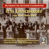 The Golden Era of German Dance Bands: Ilja Livschakoff Dance Orchestra (Remastered 2016) de Various Artists
