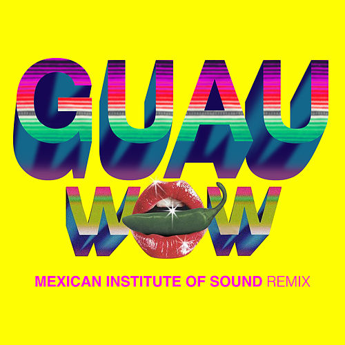 Wow (GUAU! Mexican Institute of Sound Remix) von Beck