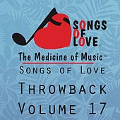 Songs of Love Throwback, Vol. 17 von Various Artists