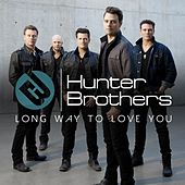Long Way to Love You by The Hunter Brothers