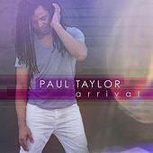 Arrival by Paul Taylor