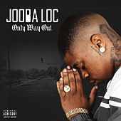 Only Way Out de Jooba Loc