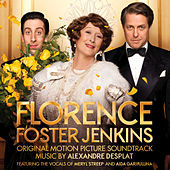 Florence Foster Jenkins (Original Motion Picture Soundtrack) by Alexandre Desplat