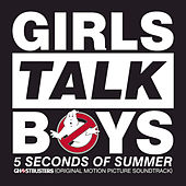 Girls Talk Boys by 5 Seconds Of Summer