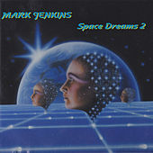 Space Dreams 2 de Mark Jenkins