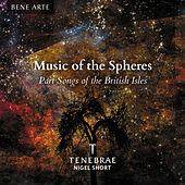 Music of the Spheres: Part Songs of the British Isles von Tenebrae