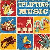 Uplifting Music by Various Artists