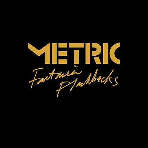 Fantasies Flashbacks by Metric