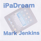 Ipadream de Mark Jenkins