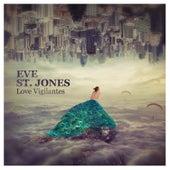 Love Vigilantes von Eve St. Jones