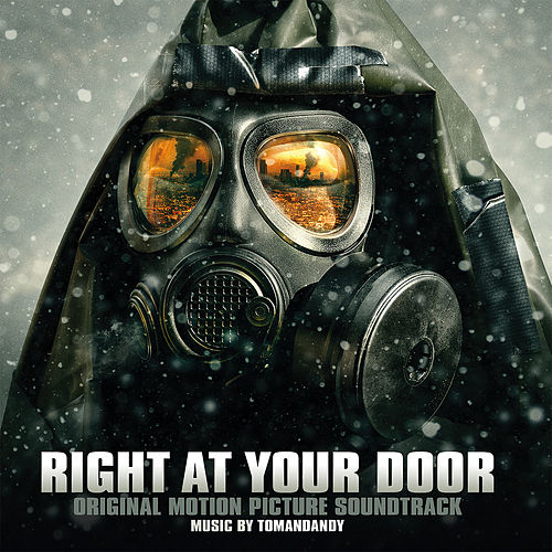 Right at Your Door (Original Motion Picture Soundtrack) by Tomandandy