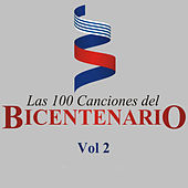 Las 100 Canciones del Bicentenario, Vol. 2 de Various Artists