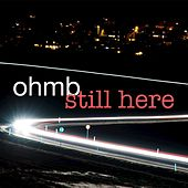 Still here by Ohmb