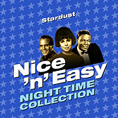 Stardust - Nice 'N' Easy (Night Time Collection) by Various Artists