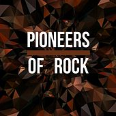 Pioneers of Rock by Various Artists