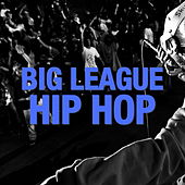 Big League Hip Hop von Various Artists