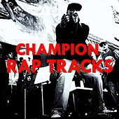 Champion Rap Tracks by Various Artists