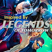 Inspired By 'Legends Of Tomorrow' von Various Artists