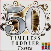 50 Timeless Toddler Tunes by Various Artists