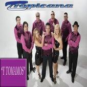 Y Tomamos by Sonora Tropicana
